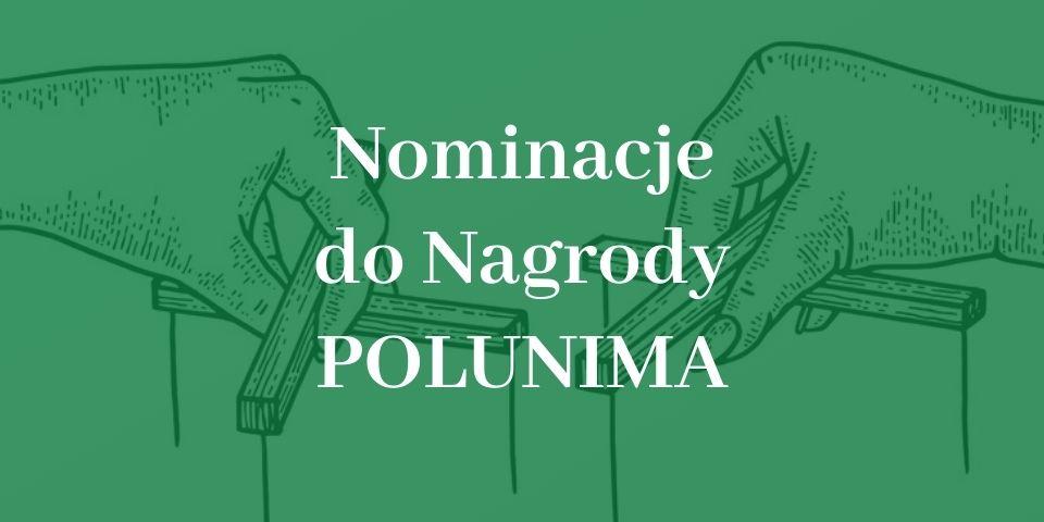 Nominacje do Nagrody POLUNIMA!